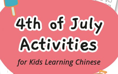 4th of July Activities for Kids Learning Chinese