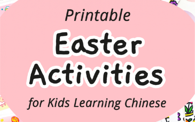 15 Printable Easter Activities for Kids Learning Mandarin Chinese